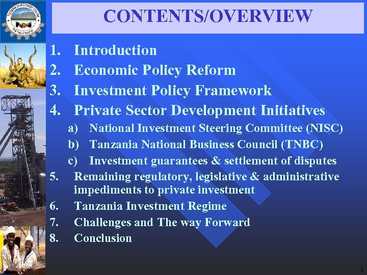 CONTENTS/OVERVIEW 1. 2. 3. 4. 5. 6. 7. 8. Introduction Economic Policy Reform Investment