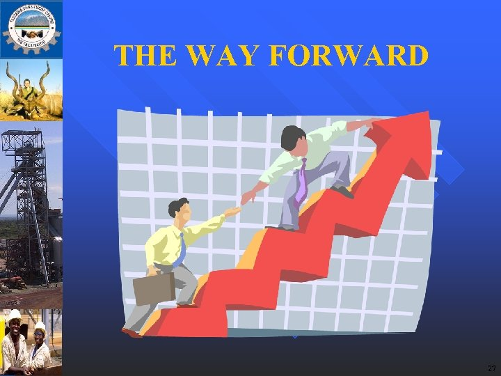 THE WAY FORWARD 27