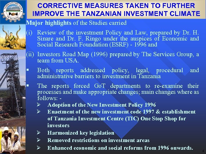 CORRECTIVE MEASURES TAKEN TO FURTHER IMPROVE THE TANZANIAN INVESTMENT CLIMATE Major highlights of the