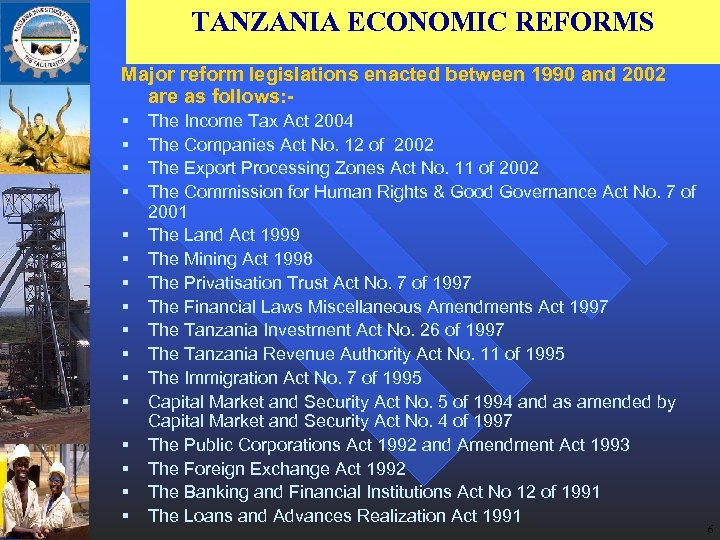 TANZANIA ECONOMIC REFORMS Major reform legislations enacted between 1990 and 2002 are as follows: