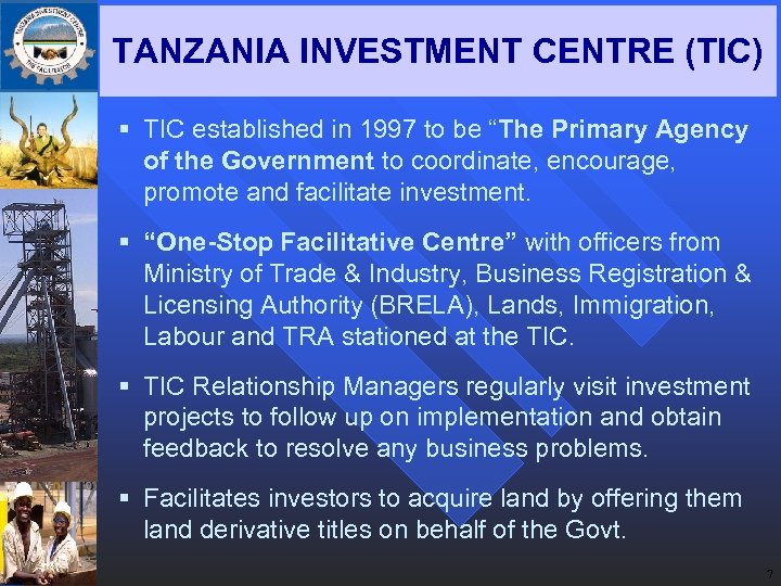 """TANZANIA INVESTMENT CENTRE (TIC) § TIC established in 1997 to be """"The Primary Agency"""