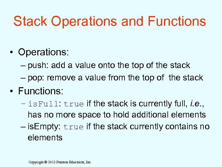 Stack Operations and Functions • Operations: – push: add a value onto the top