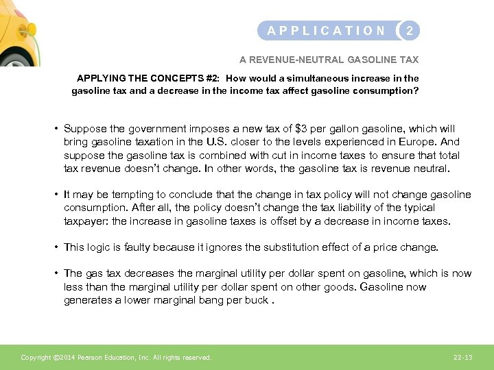 APPLICATION 2 A REVENUE-NEUTRAL GASOLINE TAX APPLYING THE CONCEPTS #2: How would a simultaneous