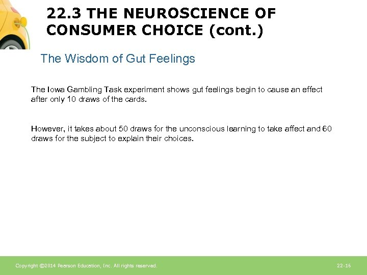 22. 3 THE NEUROSCIENCE OF CONSUMER CHOICE (cont. ) The Wisdom of Gut Feelings