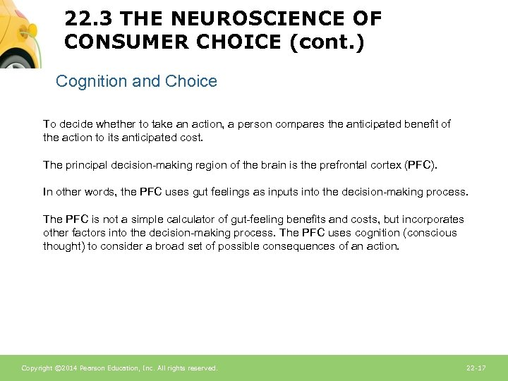 22. 3 THE NEUROSCIENCE OF CONSUMER CHOICE (cont. ) Cognition and Choice To decide