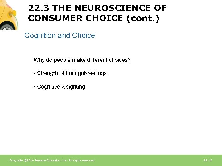 22. 3 THE NEUROSCIENCE OF CONSUMER CHOICE (cont. ) Cognition and Choice Why do
