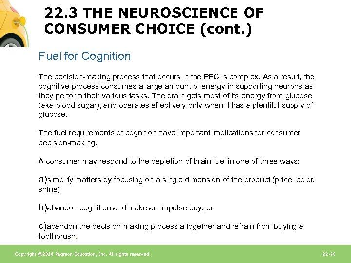 22. 3 THE NEUROSCIENCE OF CONSUMER CHOICE (cont. ) Fuel for Cognition The decision-making