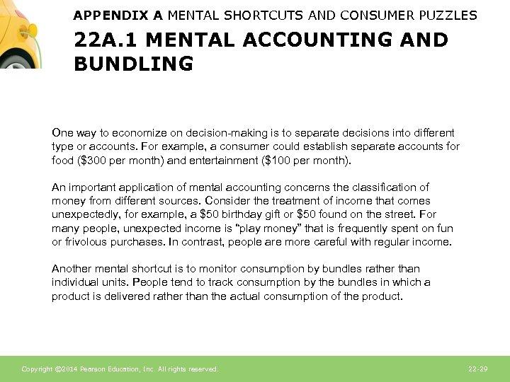 APPENDIX A MENTAL SHORTCUTS AND CONSUMER PUZZLES 22 A. 1 MENTAL ACCOUNTING AND BUNDLING