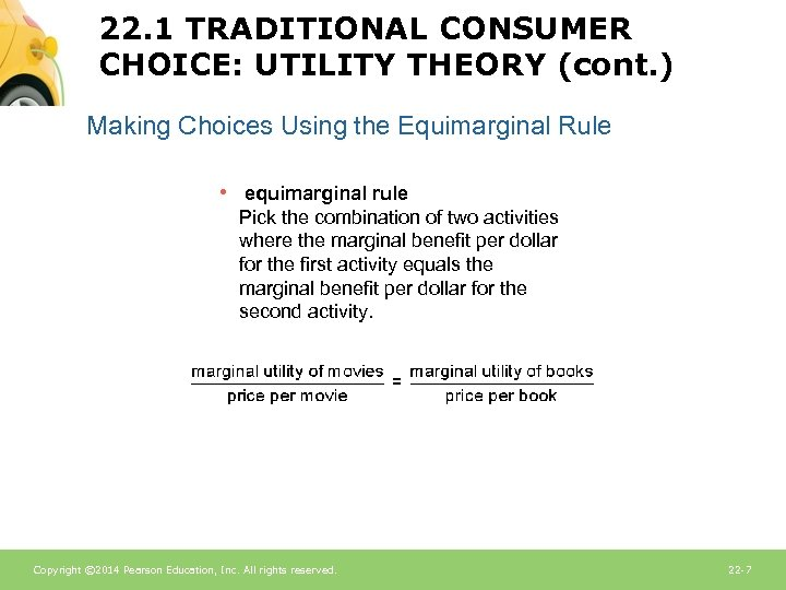 22. 1 TRADITIONAL CONSUMER CHOICE: UTILITY THEORY (cont. ) Making Choices Using the Equimarginal