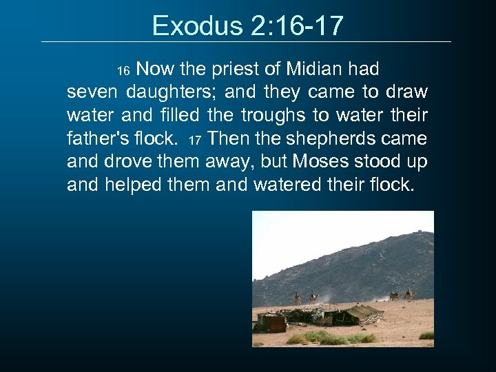 Exodus 2: 16 -17 Now the priest of Midian had seven daughters; and they