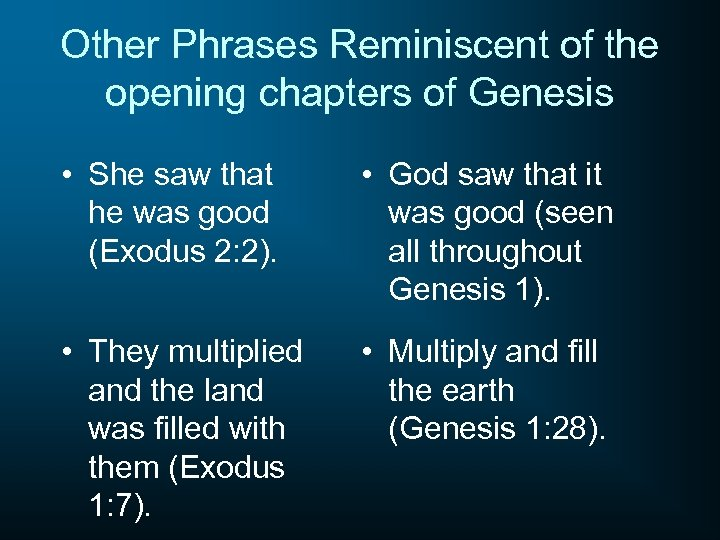 Other Phrases Reminiscent of the opening chapters of Genesis • She saw that he