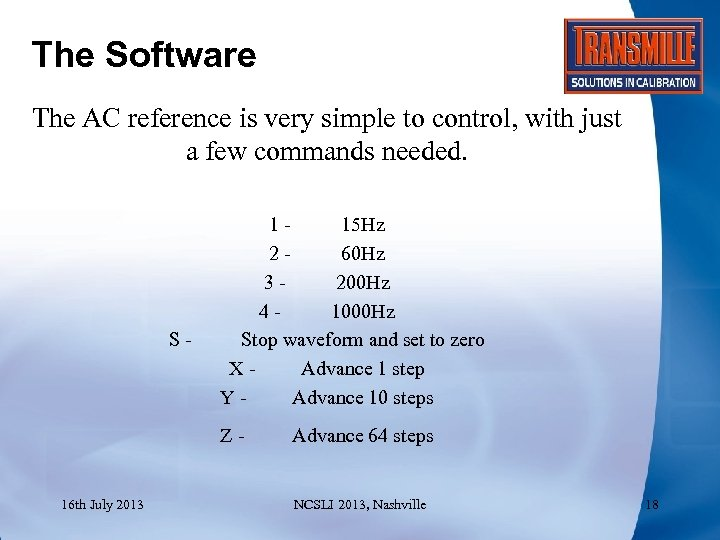 The Software The AC reference is very simple to control, with just a few
