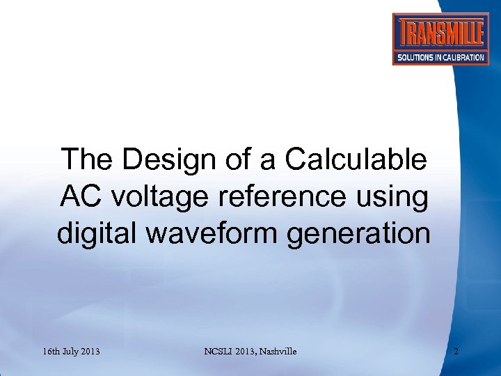 The Design of a Calculable AC voltage reference using digital waveform generation 16 th