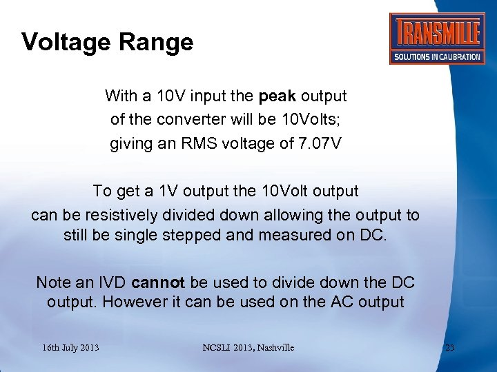 Voltage Range With a 10 V input the peak output of the converter will