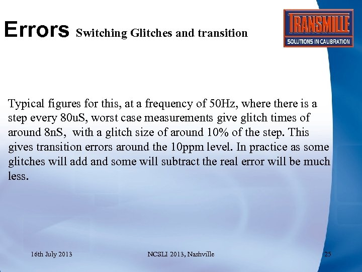 Errors Switching Glitches and transition Typical figures for this, at a frequency of 50