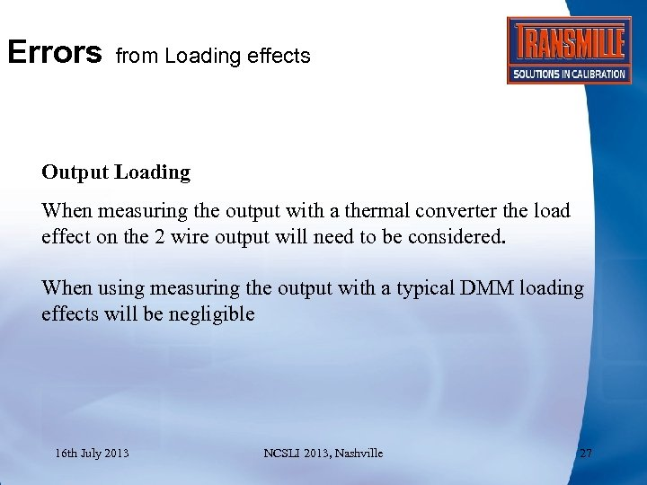 Errors from Loading effects Output Loading When measuring the output with a thermal converter