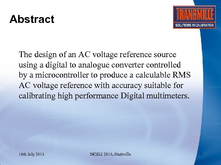 Abstract The design of an AC voltage reference source using a digital to analogue