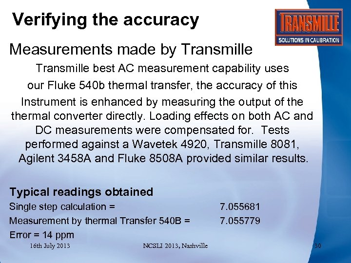 Verifying the accuracy Measurements made by Transmille best AC measurement capability uses our Fluke