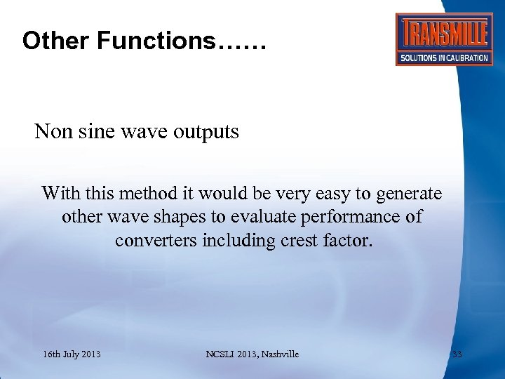 Other Functions…… Non sine wave outputs With this method it would be very easy