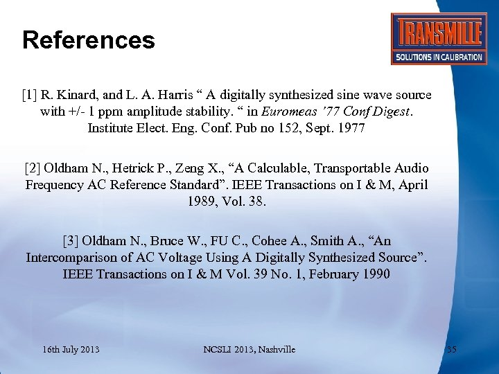 """References [1] R. Kinard, and L. A. Harris """" A digitally synthesized sine wave"""