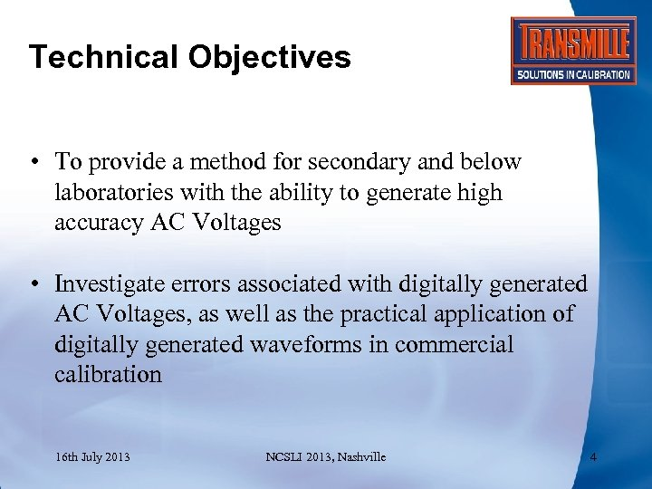 Technical Objectives • To provide a method for secondary and below laboratories with the