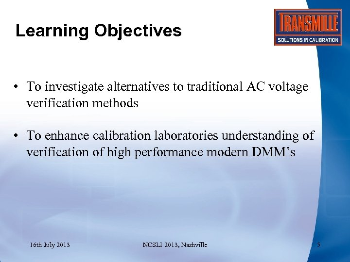 Learning Objectives • To investigate alternatives to traditional AC voltage verification methods • To