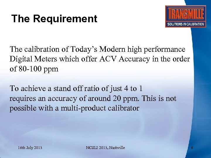 The Requirement The calibration of Today's Modern high performance Digital Meters which offer ACV