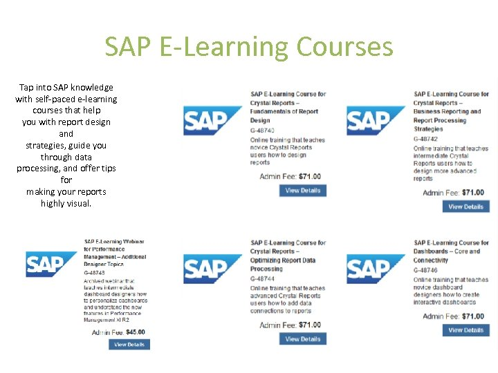 SAP E-Learning Courses Tap into SAP knowledge with self-paced e-learning courses that help you