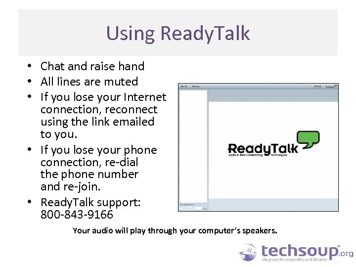 Using Ready. Talk • Chat and raise hand • All lines are muted •