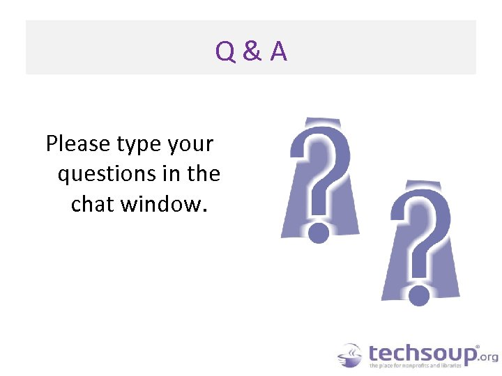 Q&A Please type your questions in the chat window.