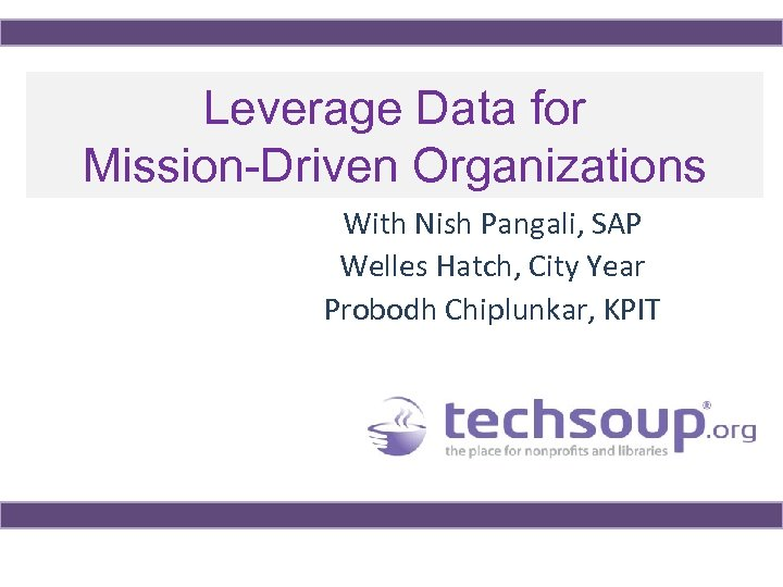 Leverage Data for Mission-Driven Organizations With Nish Pangali, SAP Welles Hatch, City Year Probodh