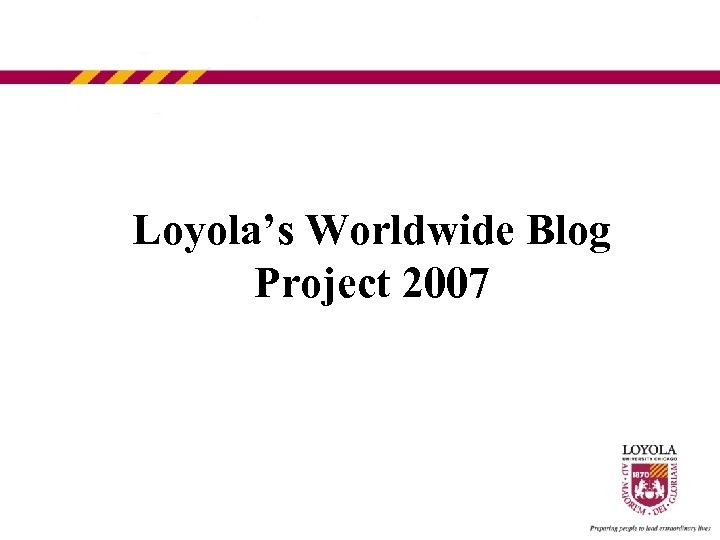 Loyola's Worldwide Blog Project 2007