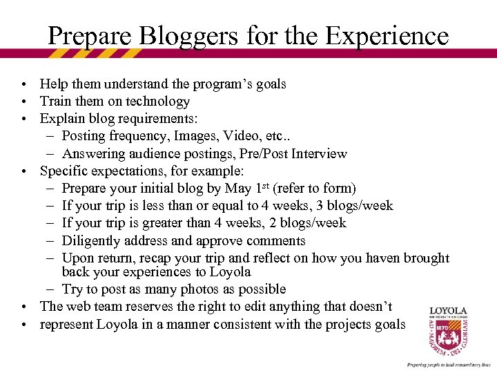 Prepare Bloggers for the Experience • Help them understand the program's goals • Train