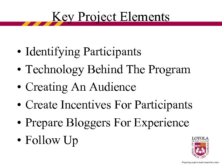 Key Project Elements • • • Identifying Participants Technology Behind The Program Creating An