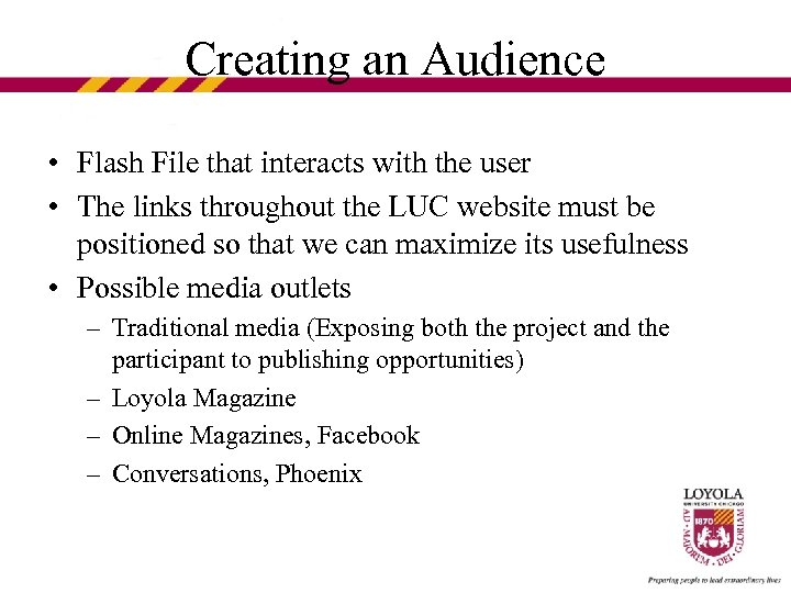 Creating an Audience • Flash File that interacts with the user • The links