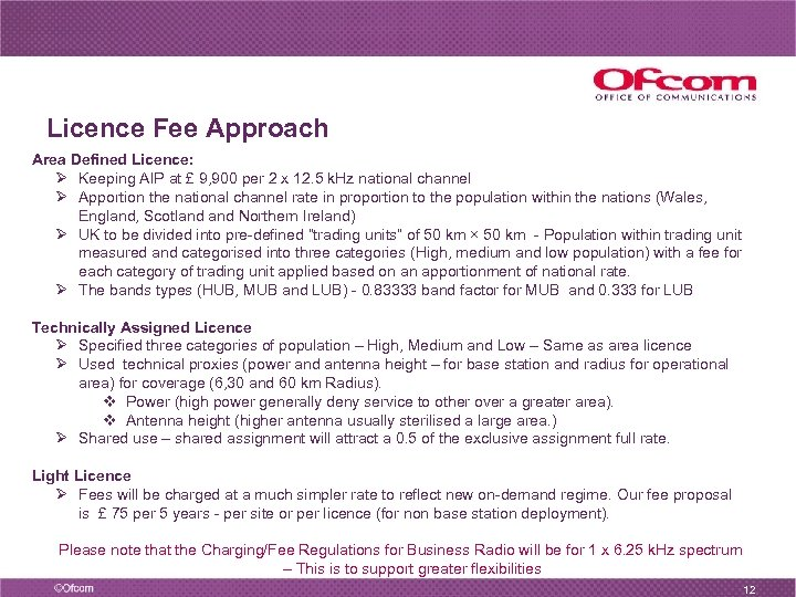 Licence Fee Approach Area Defined Licence: Ø Keeping AIP at £ 9, 900 per
