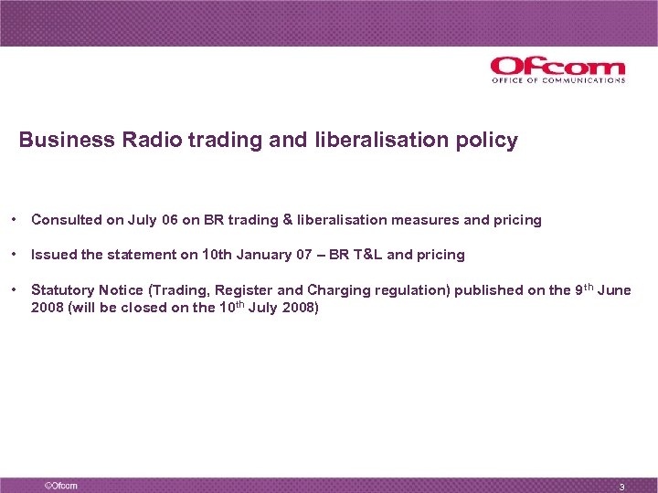 Business Radio trading and liberalisation policy • Consulted on July 06 on BR trading