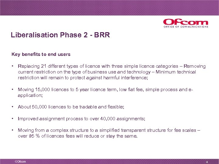 Liberalisation Phase 2 - BRR Key benefits to end users • Replacing 21 different