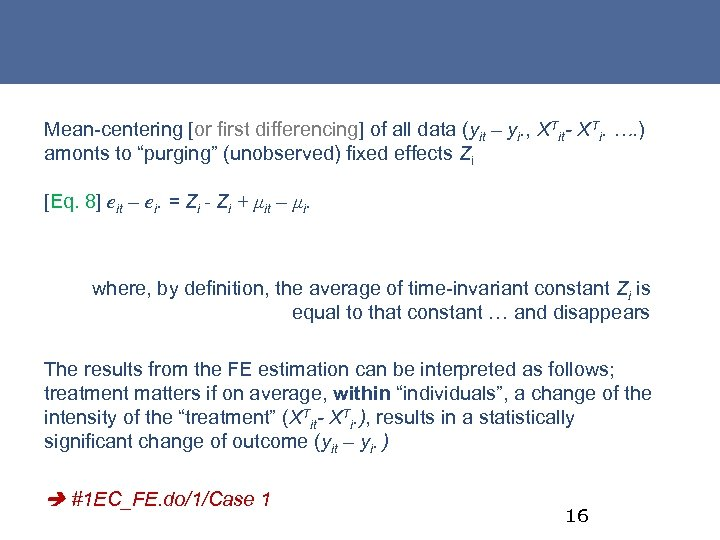Mean-centering [or first differencing] of all data (yit – yi. , XTit- XTi. ….