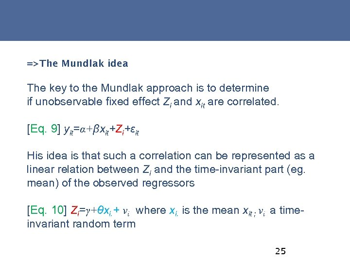 =>The Mundlak idea The key to the Mundlak approach is to determine if unobservable