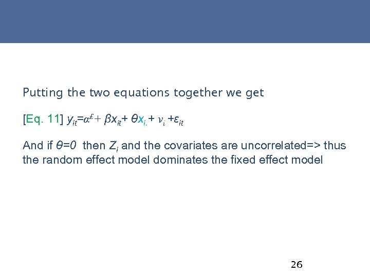 Putting the two equations together we get [Eq. 11] yit=α£+ βxit+ θxi. + νi