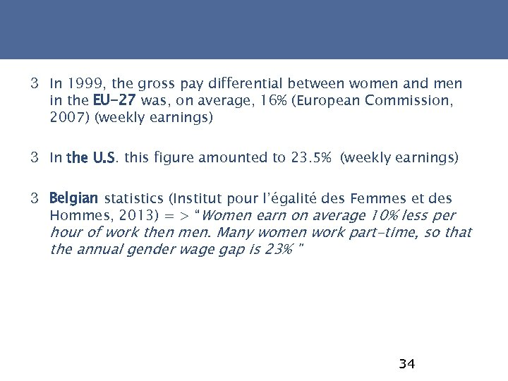 3 In 1999, the gross pay differential between women and men in the EU-27