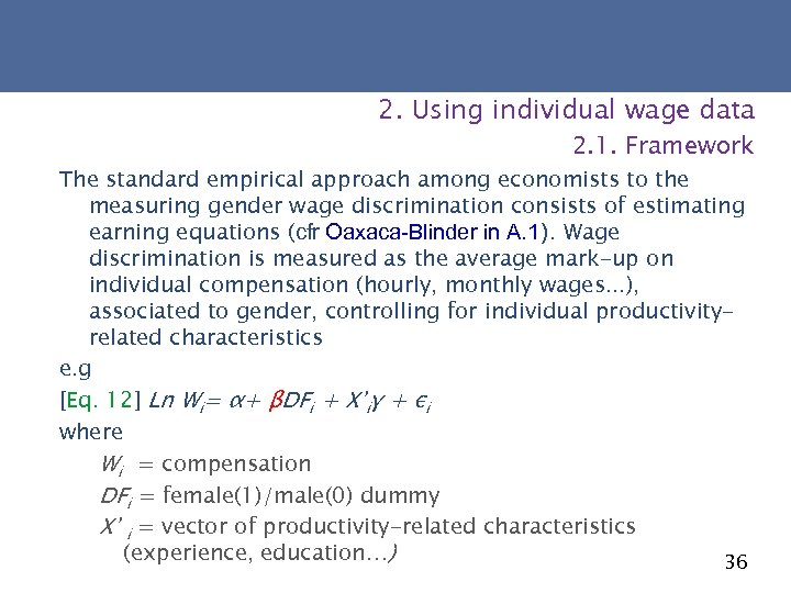 2. Using individual wage data 2. 1. Framework The standard empirical approach among economists