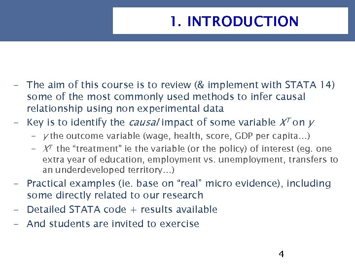1. INTRODUCTION - The aim of this course is to review (& implement with