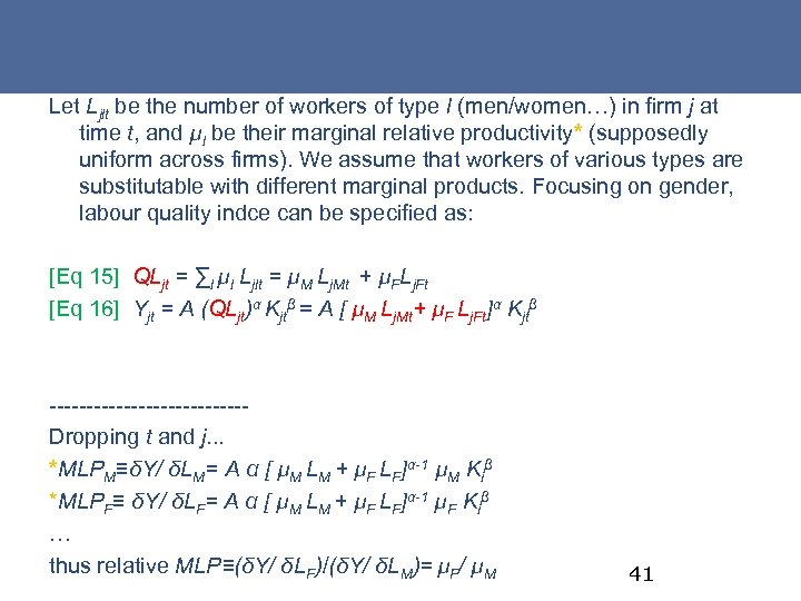 Let Ljlt be the number of workers of type l (men/women…) in firm j