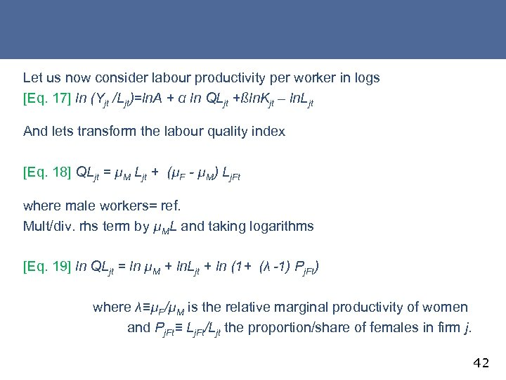 Let us now consider labour productivity per worker in logs [Eq. 17] ln (Yjt
