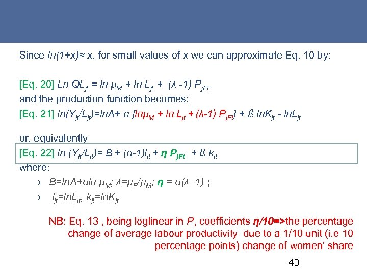 Since ln(1+x)≈ x, for small values of x we can approximate Eq. 10 by: