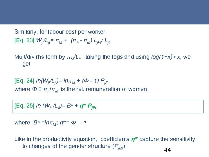 Similarly, for labour cost per worker [Eq. 23] Wjt/Ljt= πM + (πF - πM)