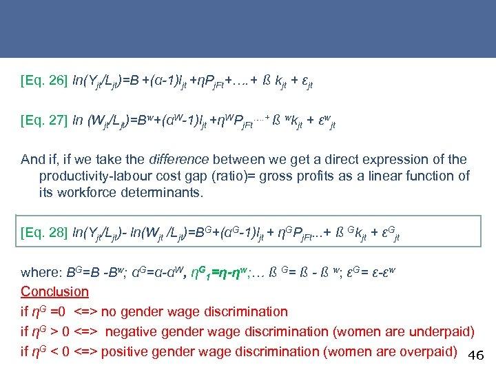 [Eq. 26] ln(Yjt/Ljt)=B +(α-1)ljt +ηPj. Ft+…. + ß kjt + εjt [Eq. 27] ln