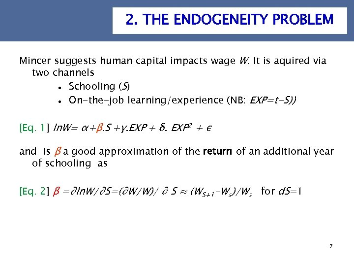 2. THE ENDOGENEITY PROBLEM Mincer suggests human capital impacts wage W. It is aquired